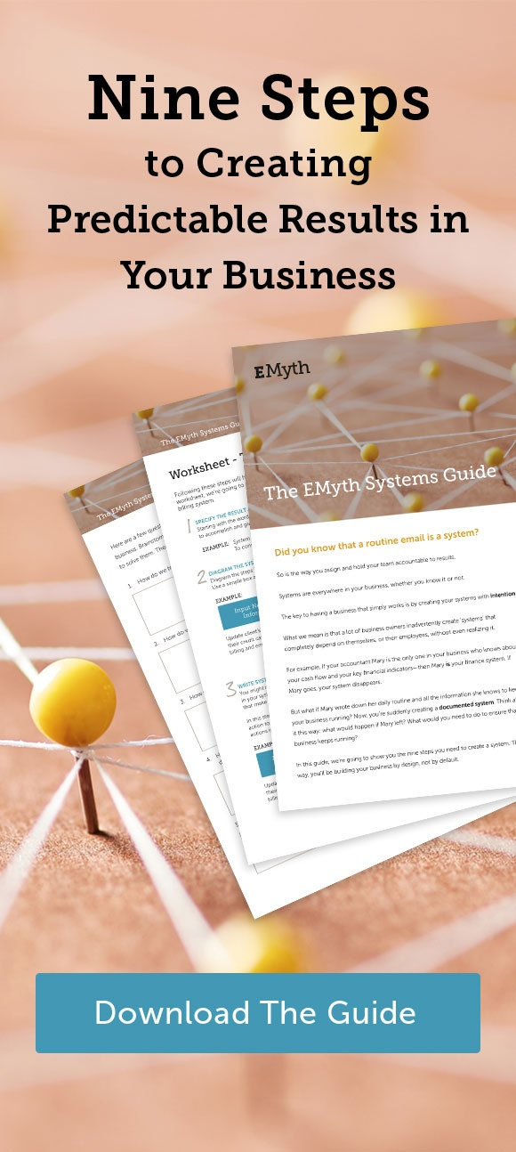 Download the EMyth Systems Guide to help create predictable results in your business