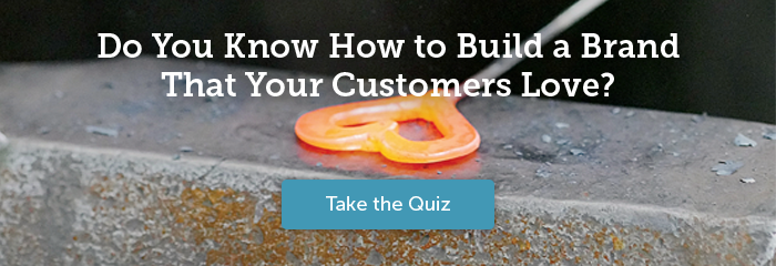 Do You Know How to Build a Brand That Your Customers Love? Take the Quiz